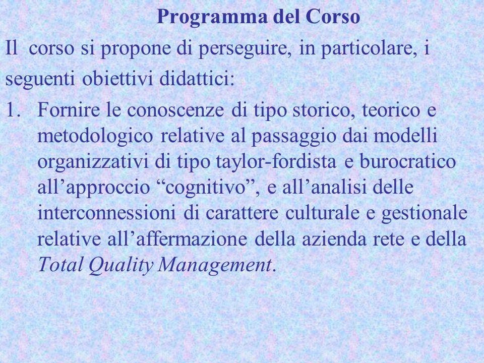 Programma del Corso Il corso si propone di perseguire, in particolare, i seguenti obiettivi didattici: 1.Fornire le conoscenze di tipo storico, teoric