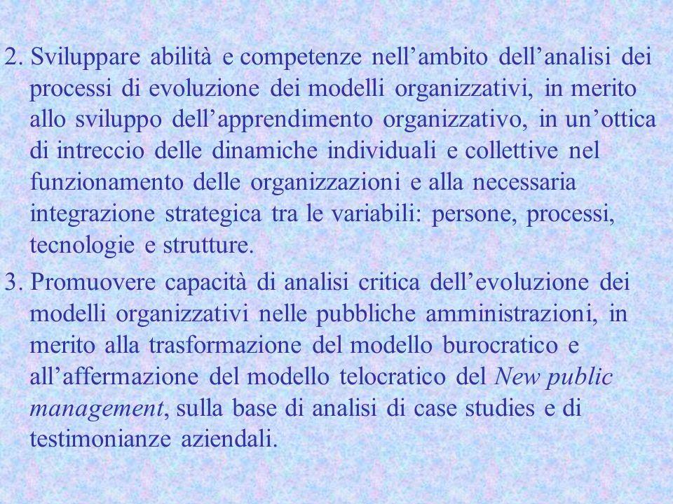 2. Sviluppare abilità e competenze nell'ambito dell'analisi dei processi di evoluzione dei modelli organizzativi, in merito allo sviluppo dell'apprend