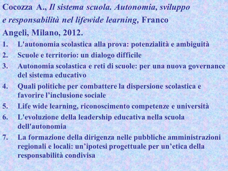 Cocozza A., Il sistema scuola. Autonomia, sviluppo e responsabilità nel lifewide learning, Franco Angeli, Milano, 2012. 1.L'autonomia scolastica alla