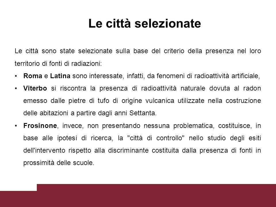 Le città sono state selezionate sulla base del criterio della presenza nel loro territorio di fonti di radiazioni: Roma e Latina sono interessate, inf