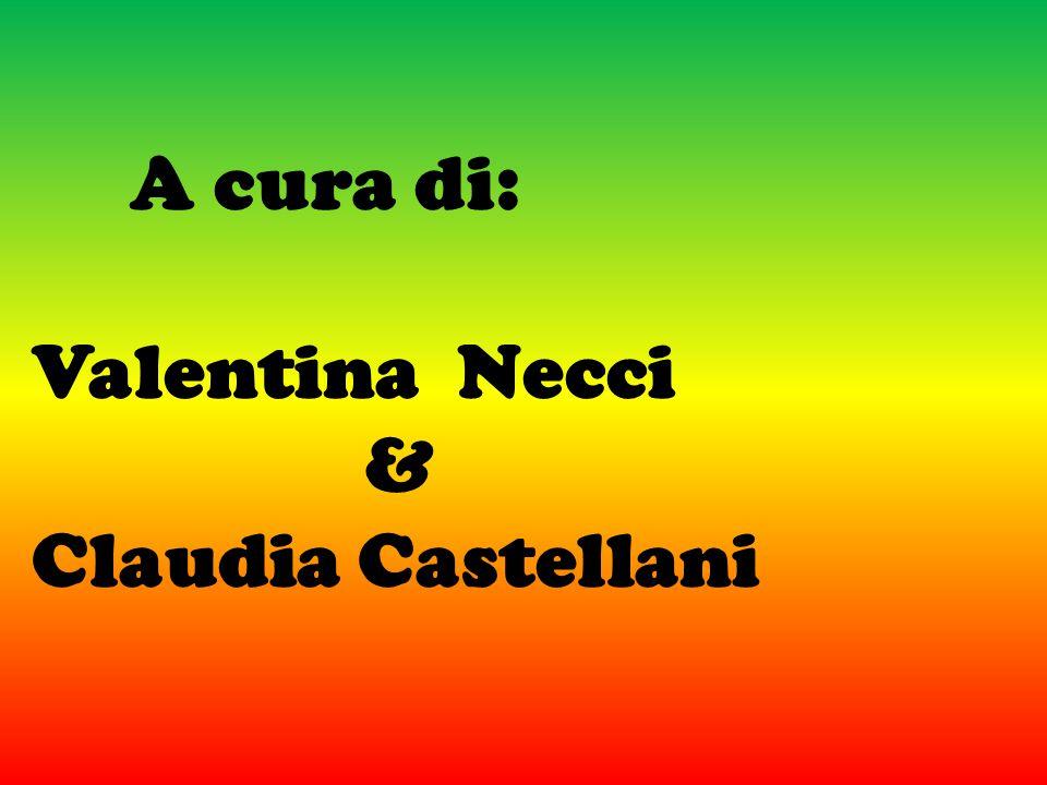 A cura di: Valentina Necci & Claudia Castellani