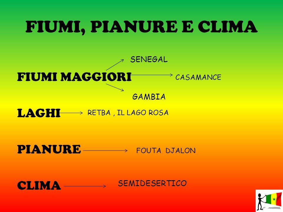 FIUMI, PIANURE E CLIMA FIUMI MAGGIORI LAGHI PIANURE CLIMA SENEGAL GAMBIA FOUTA DJALON CASAMANCE SEMIDESERTICO RETBA, IL LAGO ROSA