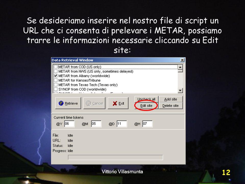 Vittorio Villasmunta 12 Se desideriamo inserire nel nostro file di script un URL che ci consenta di prelevare i METAR, possiamo trarre le informazioni