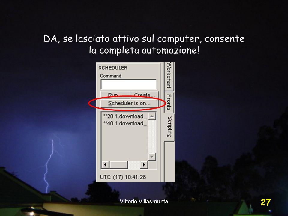 Vittorio Villasmunta 27 DA, se lasciato attivo sul computer, consente la completa automazione!