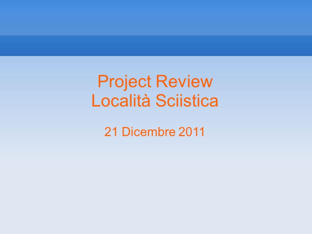 Project Review Località Sciistica 21 Dicembre 2011
