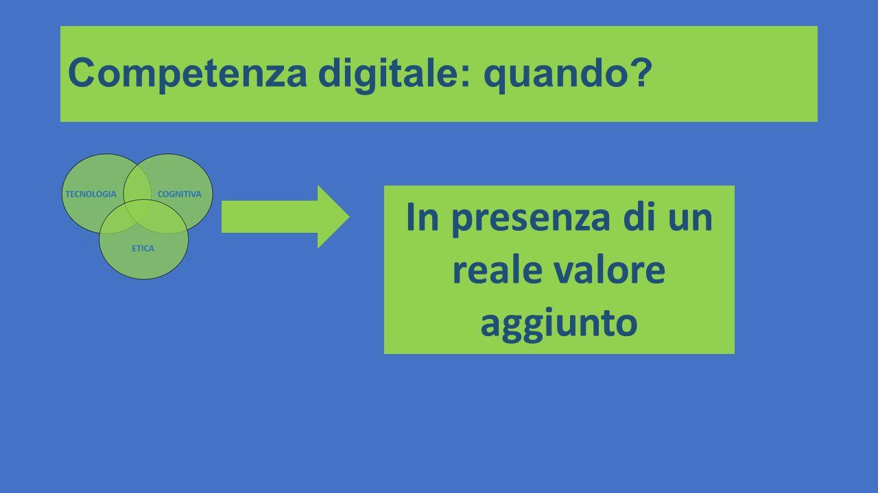 Competenza digitale: quando? In presenza di un reale valore aggiunto