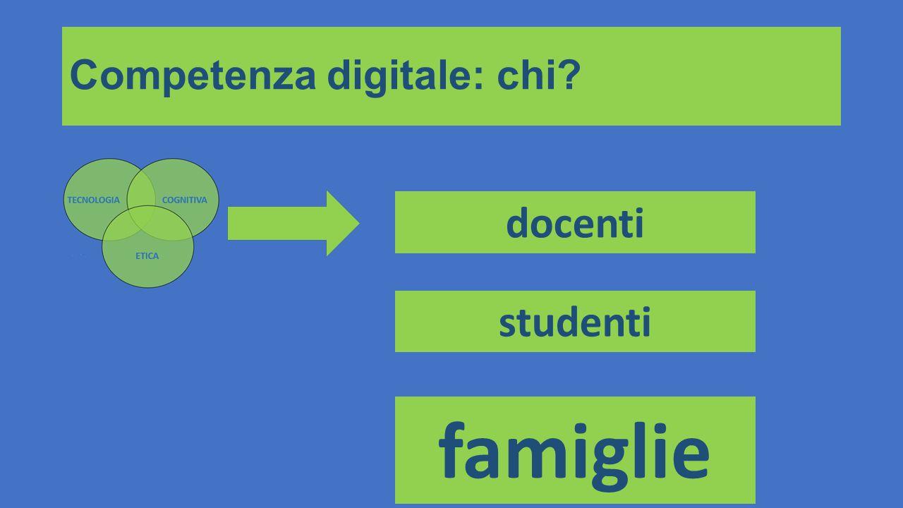 Competenza digitale: chi? docenti studenti famiglie