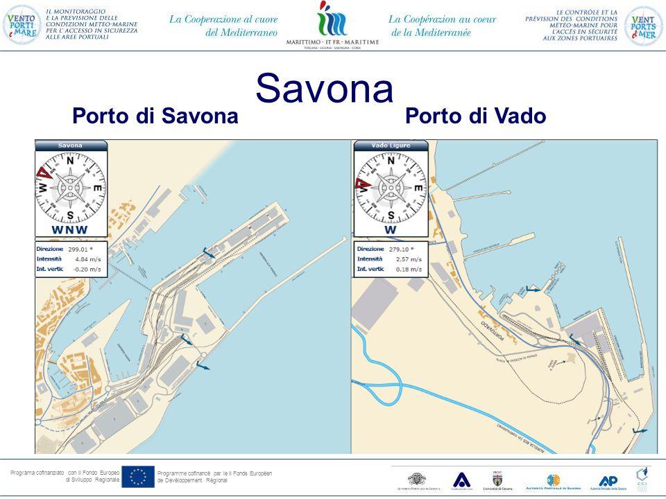 Programa cofinanziato con il Fondo Europeo di Sviluppo Regionale Programme cofinancé par le il Fonds Européen de Devéloppement Régional Savona Porto di SavonaPorto di Vado