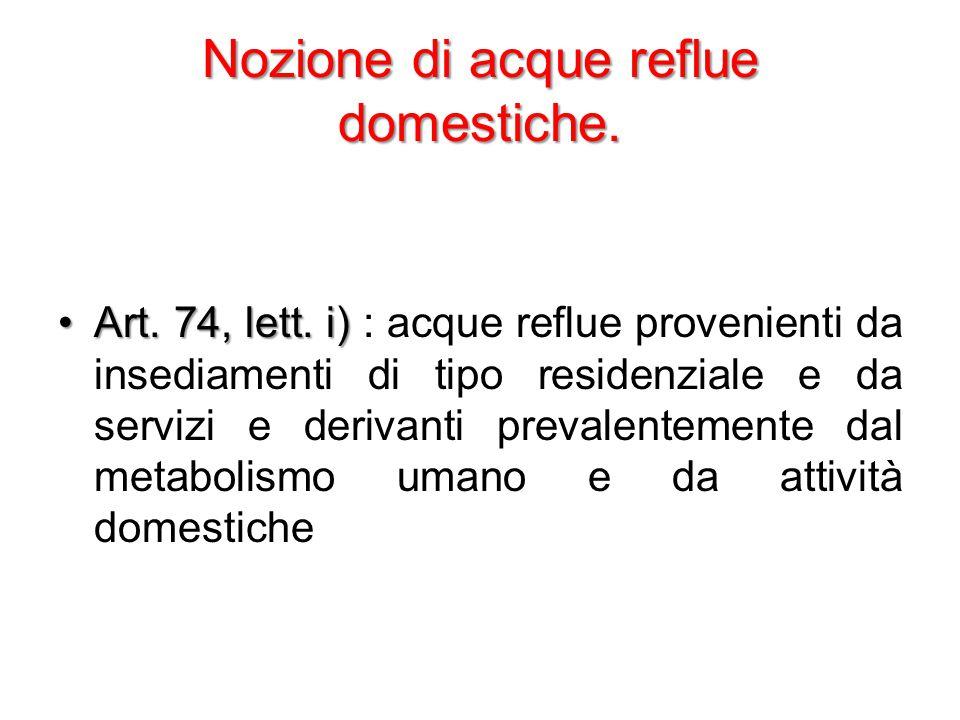 Nozione di acque reflue domestiche. Art. 74, lett.