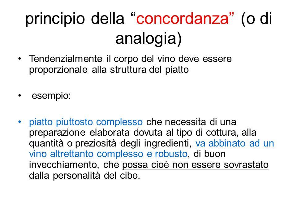 """principio della """"concordanza"""" (o di analogia) Tendenzialmente il corpo del vino deve essere proporzionale alla struttura del piatto esempio: piatto pi"""