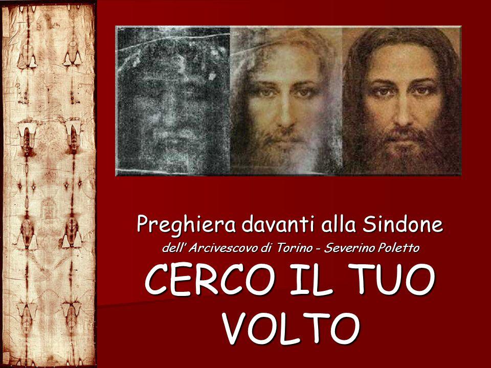 CERCO IL TUO VOLTO Preghiera davanti alla Sindone dell' Arcivescovo di Torino - Severino Poletto