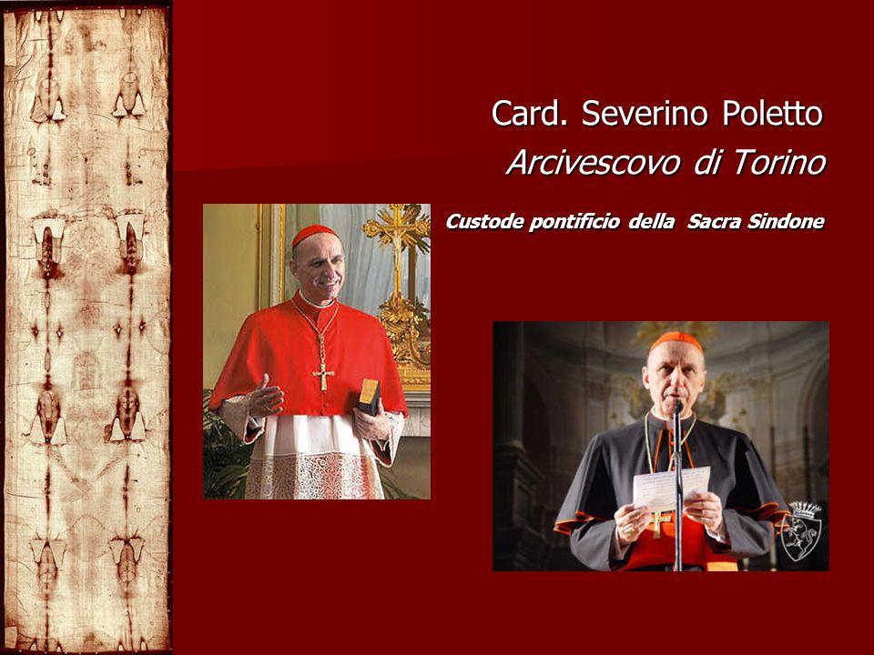 Card. Severino Poletto Arcivescovo di Torino Custode pontificio della Sacra Sindone