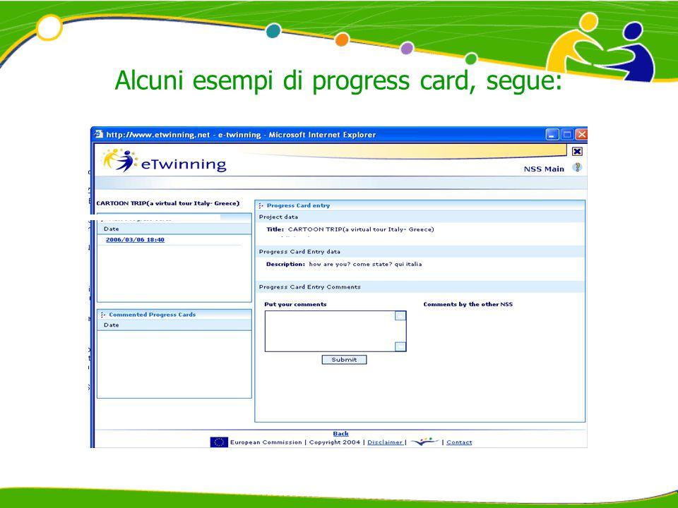 Alcuni esempi di progress card, segue: