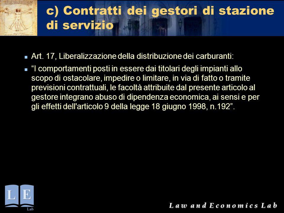 """L a w a n d E c o n o m i c s L a b c) Contratti dei gestori di stazione di servizio Art. 17, Liberalizzazione della distribuzione dei carburanti: """"I"""