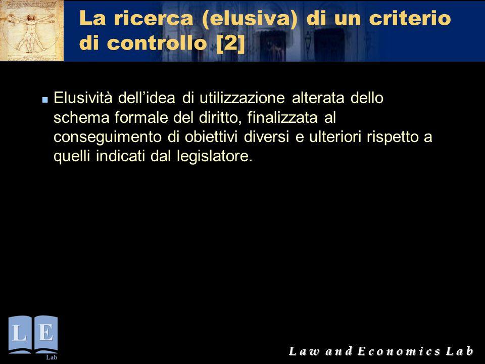 L a w a n d E c o n o m i c s L a b La ricerca (elusiva) di un criterio di controllo [2] Elusività dell'idea di utilizzazione alterata dello schema fo