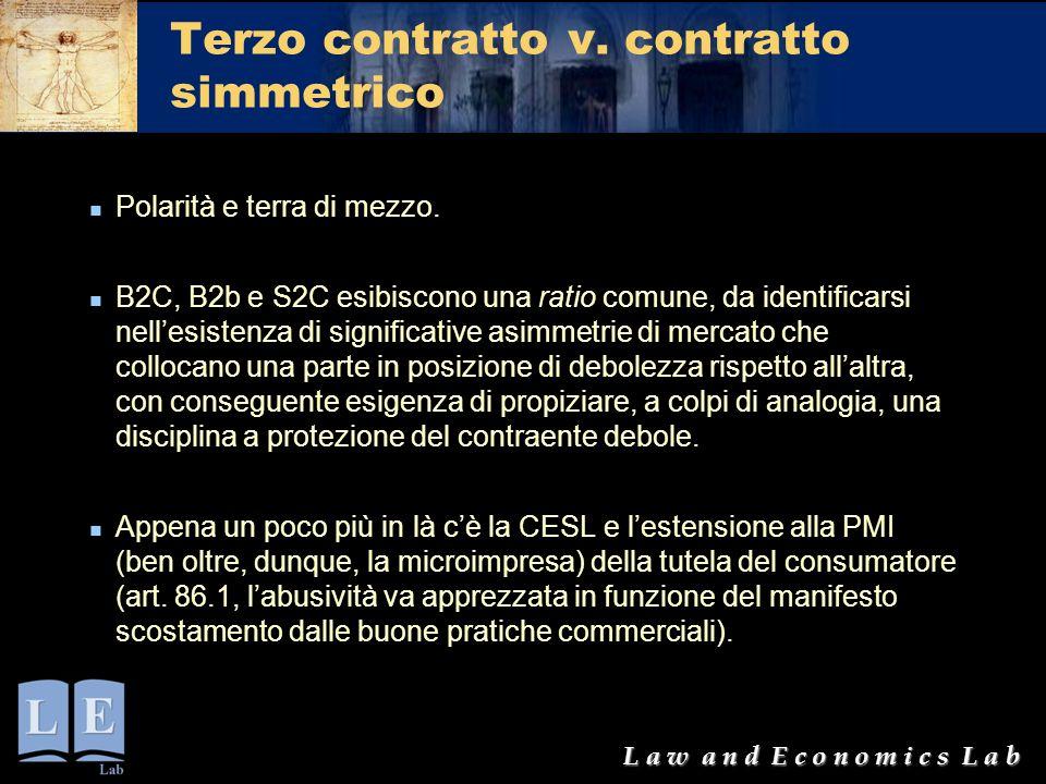 L a w a n d E c o n o m i c s L a b Terzo contratto v. contratto simmetrico Polarità e terra di mezzo. B2C, B2b e S2C esibiscono una ratio comune, da