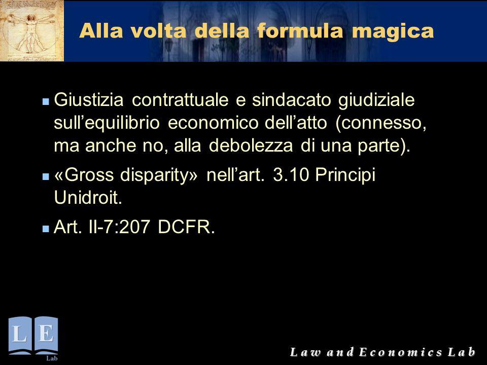 L a w a n d E c o n o m i c s L a b Alla volta della formula magica Giustizia contrattuale e sindacato giudiziale sull'equilibrio economico dell'atto