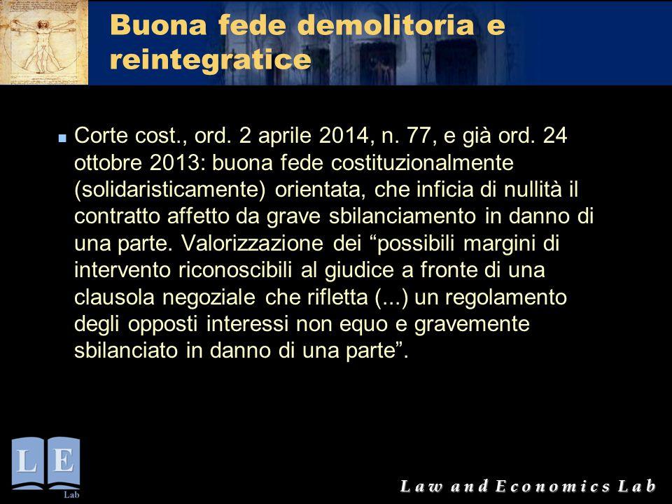 L a w a n d E c o n o m i c s L a b Buona fede demolitoria e reintegratice Corte cost., ord. 2 aprile 2014, n. 77, e già ord. 24 ottobre 2013: buona f