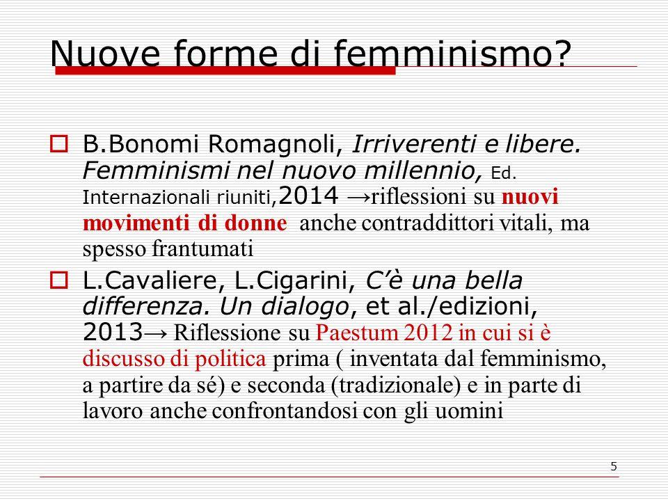 5 Nuove forme di femminismo.  B.Bonomi Romagnoli, Irriverenti e libere.