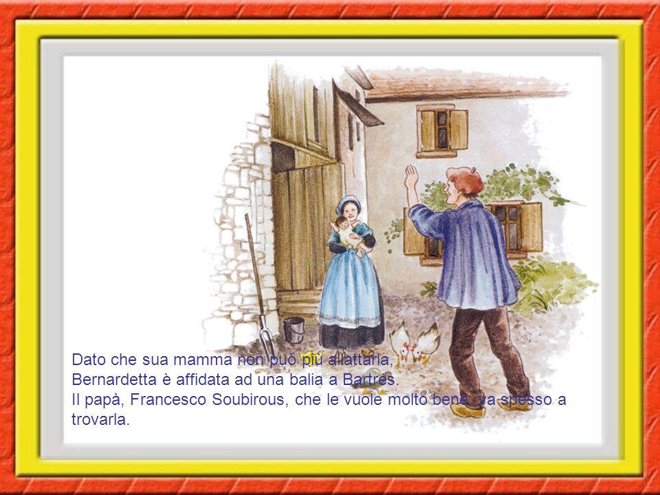 Dato che sua mamma non può più allattarla, Bernardetta è affidata ad una balia a Bartrés.