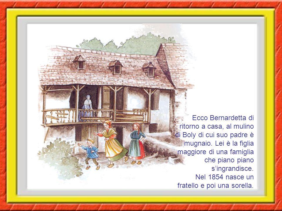 Ecco Bernardetta di ritorno a casa, al mulino di Boly di cui suo padre è mugnaio.