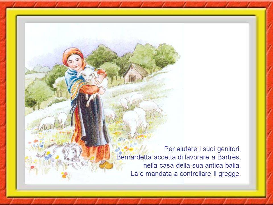 Per aiutare i suoi genitori, Bernardetta accetta di lavorare a Bartrès, nella casa della sua antica balia.