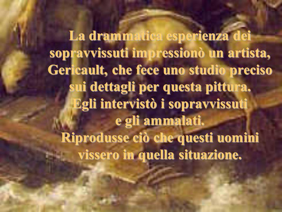 La Zattera della Medusa è l'opera di Theodore Gericault che raffigura il naufragio della nave Medusa (il 2 luglio 1816).