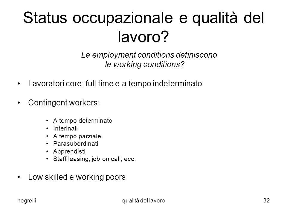negrelliqualità del lavoro32 Status occupazionale e qualità del lavoro.