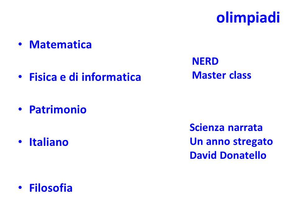 olimpiadi Matematica Fisica e di informatica Patrimonio Italiano Filosofia NERD Master class Scienza narrata Un anno stregato David Donatello
