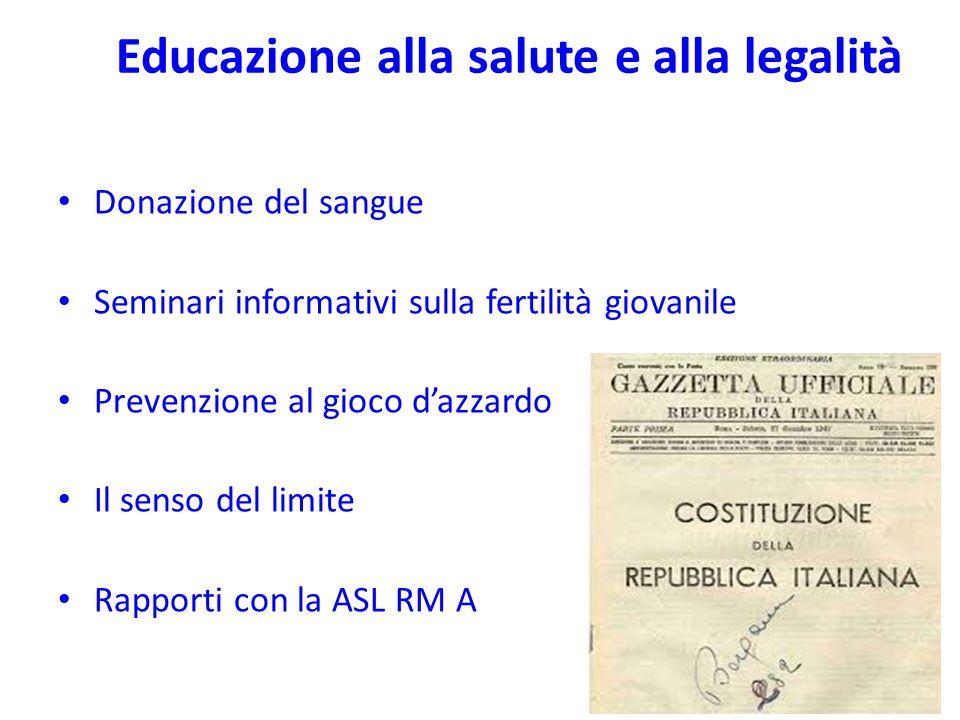 Educazione alla salute e alla legalità Donazione del sangue Seminari informativi sulla fertilità giovanile Prevenzione al gioco d'azzardo Il senso del limite Rapporti con la ASL RM A
