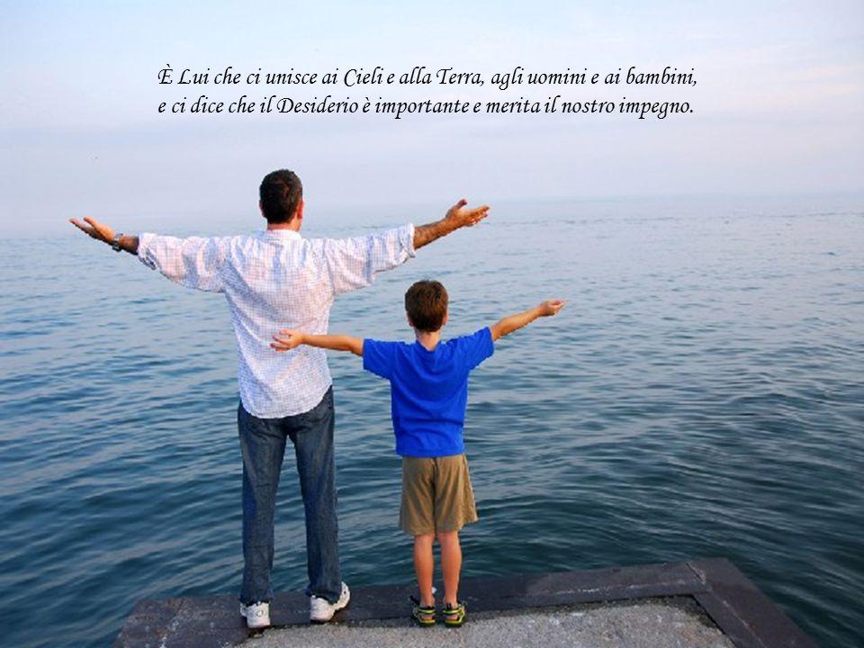 E affinchè ciò sia possibile, Signore, riempici sempre di entusiasmo, perché l' Entusiasmo è una maniera di pregare.