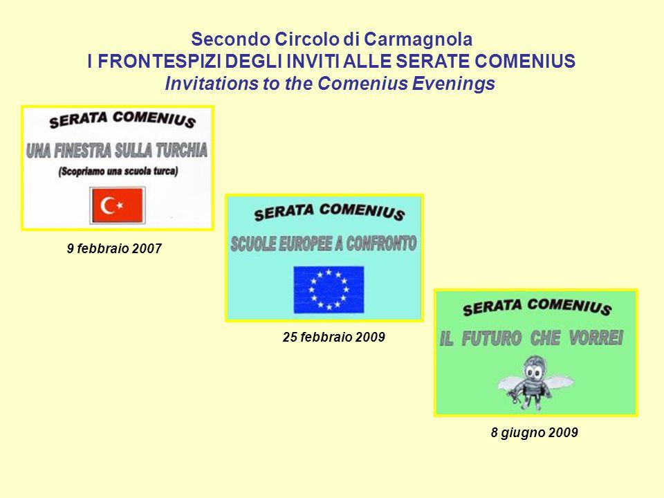 Secondo Circolo di Carmagnola I FRONTESPIZI DEGLI INVITI ALLE SERATE COMENIUS Invitations to the Comenius Evenings 9 febbraio 2007 25 febbraio 2009 8 giugno 2009