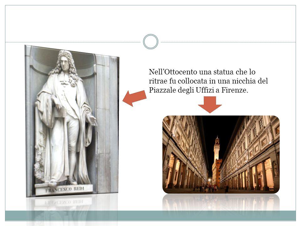 Nell'Ottocento una statua che lo ritrae fu collocata in una nicchia del Piazzale degli Uffizi a Firenze.