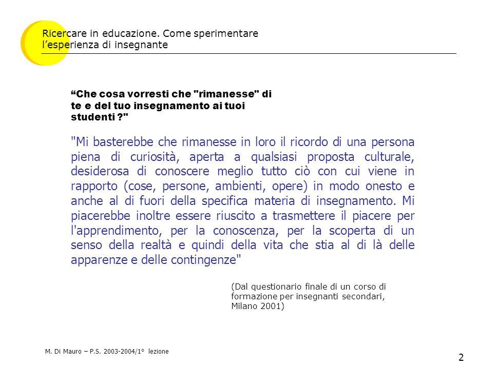 3 Le ragioni dell'insegnamento e i fattori di apprendimento LA DIMENSIONE PEDAGOGICA Ricercare in educazione.