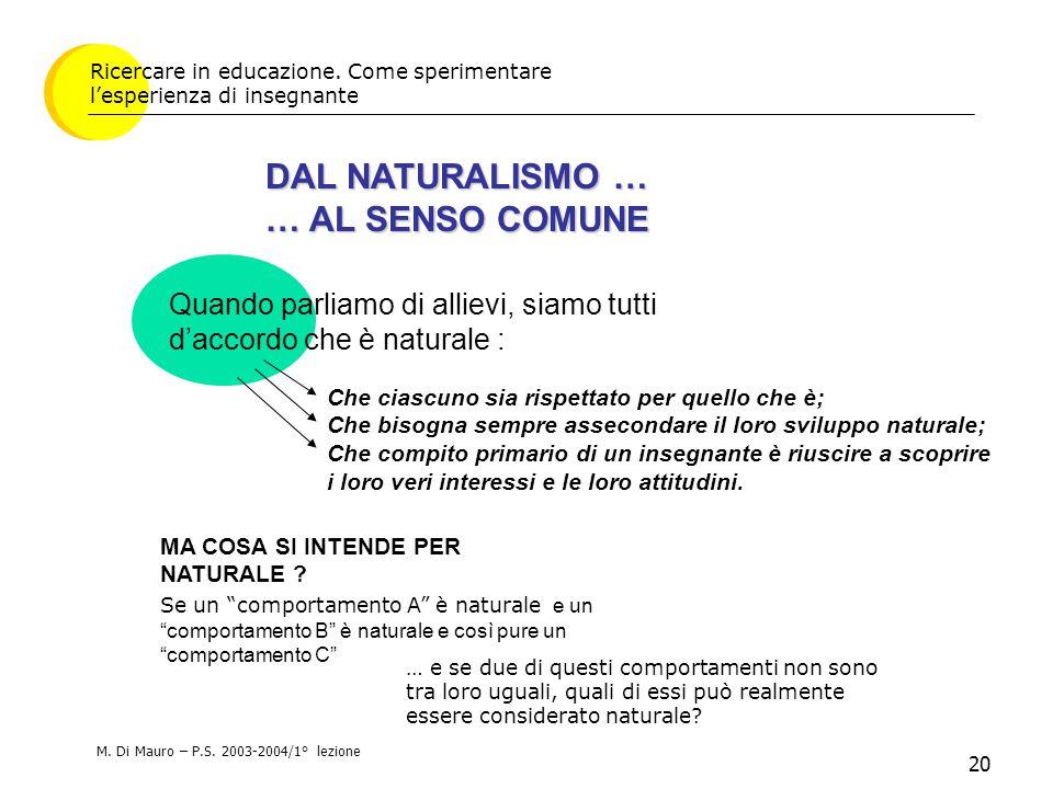 20 DAL NATURALISMO … … AL SENSO COMUNE Ricercare in educazione.