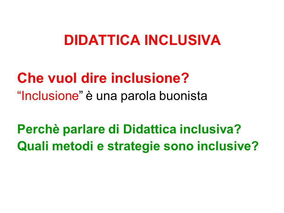 DIDATTICA INCLUSIVA Che vuol dire inclusione.