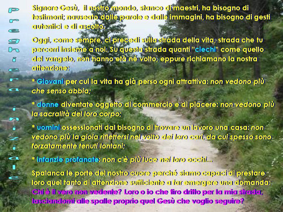 Marco 10, 46-52 Gesù discepoli e a molta folla Bartimèo Figlio di Davide, Gesù, abbi pietà di me! .