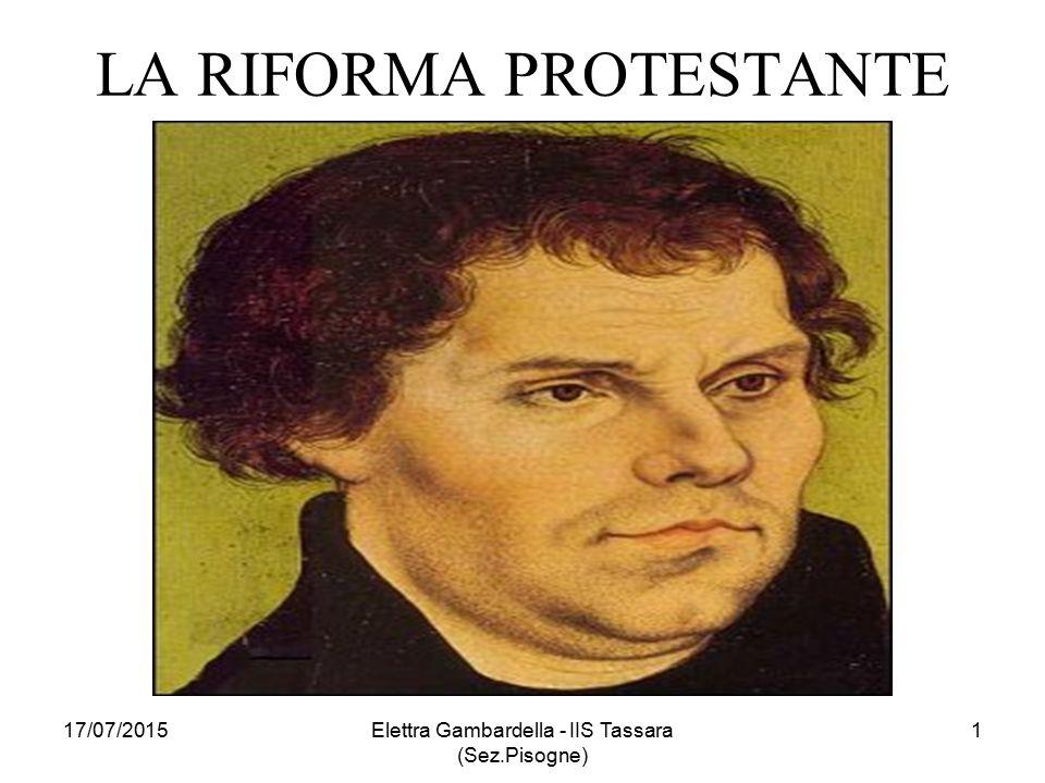 POLITICIZZAZIONE MESSAGGIO LUTERANO 1525: rivolta cavalieri e guerra dei contadini Necessità di Lutero a porre la Riforma sotto il controllo dei Principi (capi di una nuova chiesa riformata) '…l'autorità terrena è preordinata da Dio per proteggere i buoni e punire i malvagi…' 17/07/2015Elettra Gambardella - IIS Tassara (Sez.Pisogne) 32