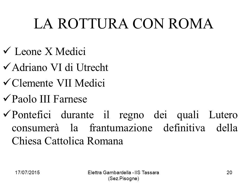 LA ROTTURA CON ROMA Leone X Medici Adriano VI di Utrecht Clemente VII Medici Paolo III Farnese Pontefici durante il regno dei quali Lutero consumerà l