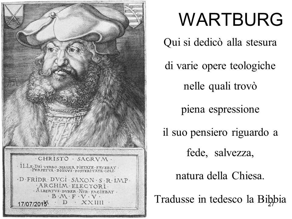 WARTBURG Qui si dedicò alla stesura di varie opere teologiche nelle quali trovò piena espressione il suo pensiero riguardo a fede, salvezza, natura della Chiesa.