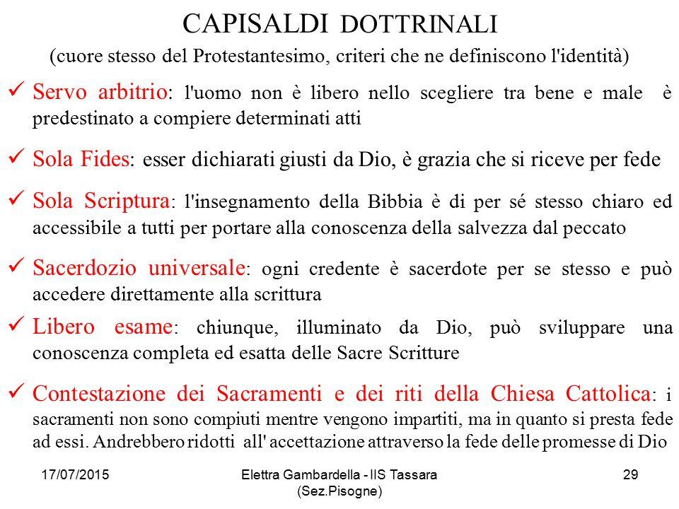 CAPISALDI DOTTRINALI (cuore stesso del Protestantesimo, criteri che ne definiscono l'identità) Servo arbitrio : l'uomo non è libero nello scegliere tr