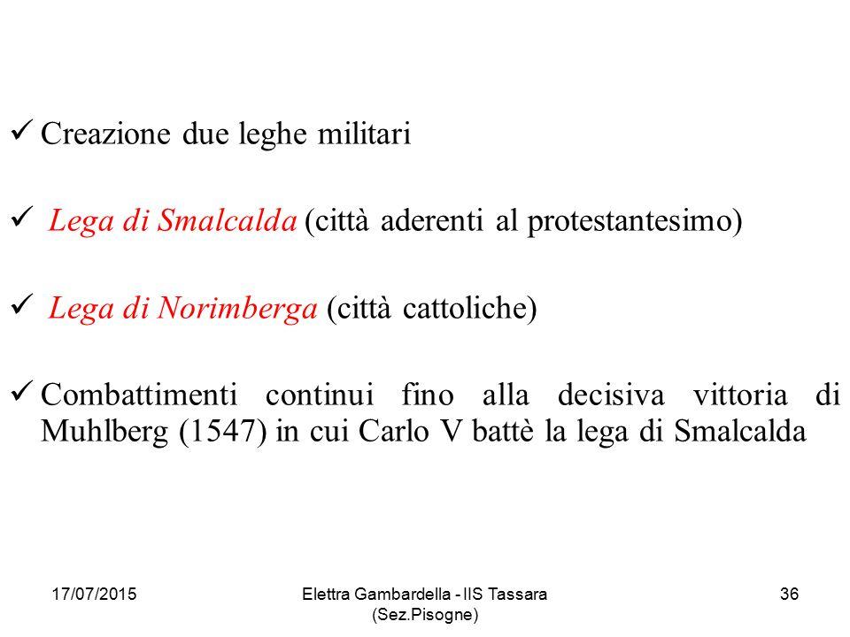 Creazione due leghe militari Lega di Smalcalda (città aderenti al protestantesimo) Lega di Norimberga (città cattoliche) Combattimenti continui fino a