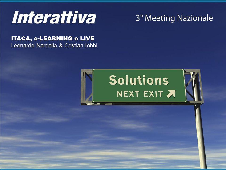 ITACA, e-LEARNING e LIVE Leonardo Nardella & Cristian Iobbi