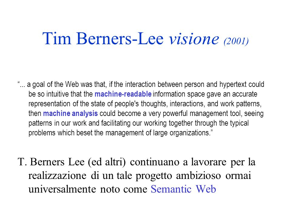 Tim Berners-Lee visione (2001) ...