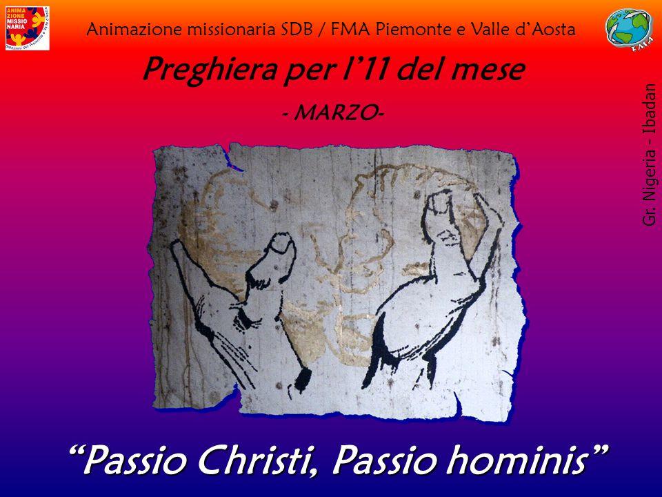 Animazione missionaria SDB / FMA Piemonte e Valle d'Aosta Preghiera per l'11 del mese - MARZO- Passio Christi, Passio hominis Gr.