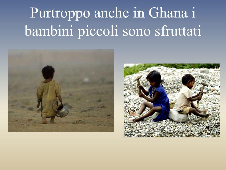 Purtroppo anche in Ghana i bambini piccoli sono sfruttati