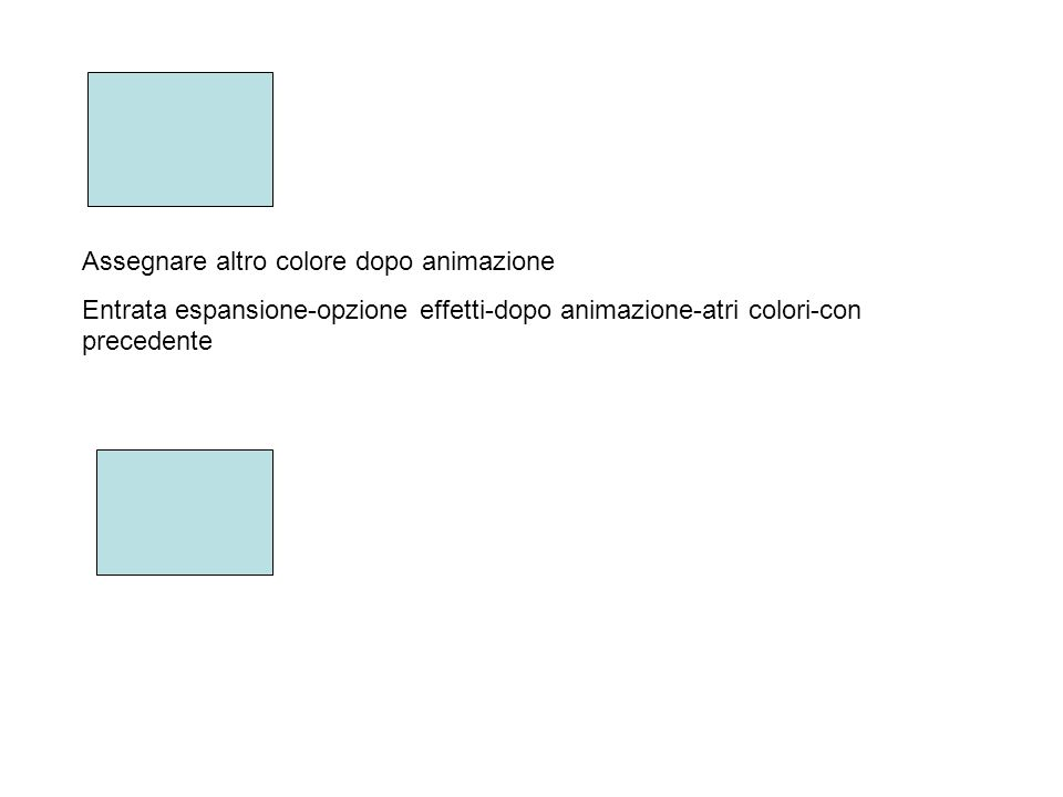 Assegnare altro colore dopo animazione Entrata espansione-opzione effetti-dopo animazione-atri colori-con precedente