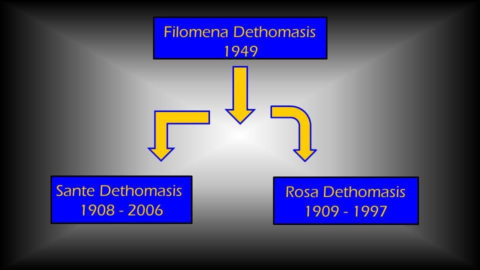 Filomena Dethomasis 1949 Rosa Dethomasis 1909 - 1997 Sante Dethomasis 1908 - 2006