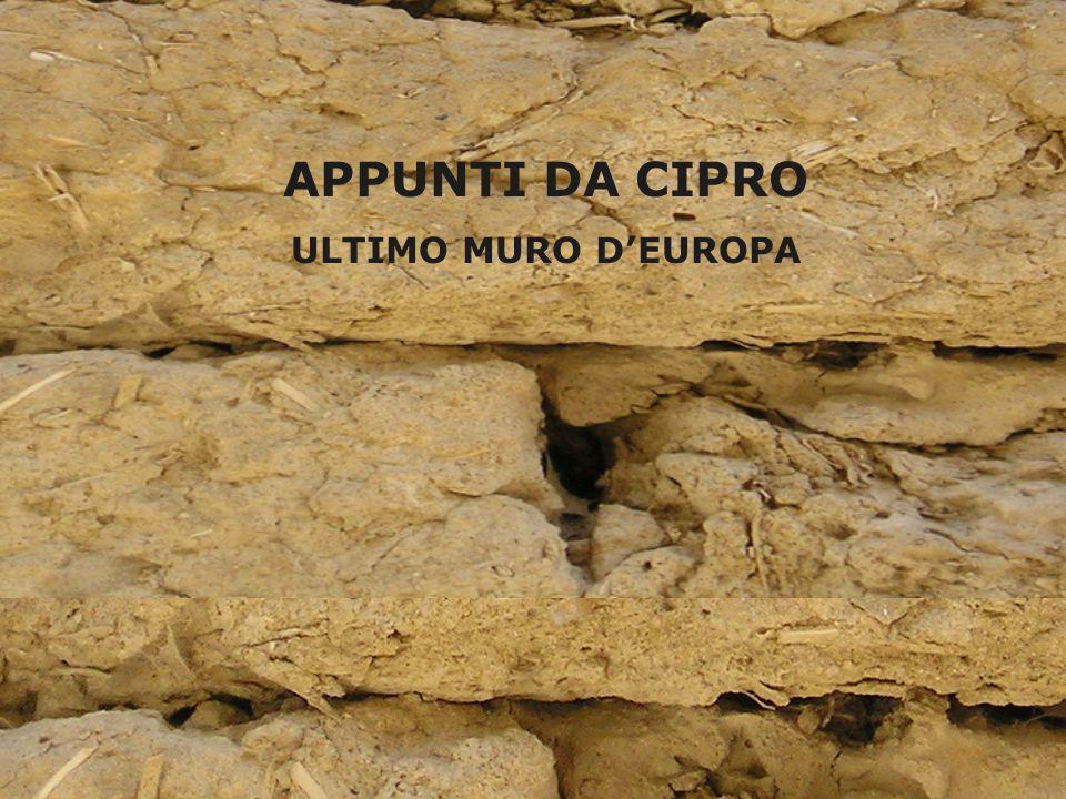 APPUNTI DA CIPRO ULTIMO MURO D'EUROPA