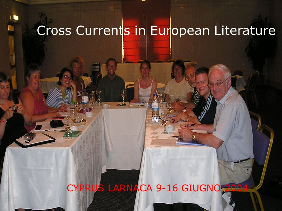 Cross Currents in European Literature CYPRUS LARNACA 9-16 GIUGNO 2004